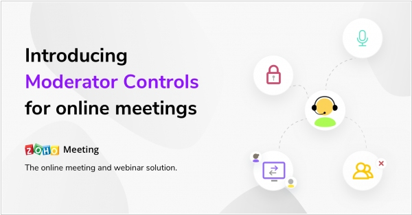 Zoho Meeting adds moderator controls